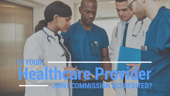 is-your-healthcare-provider-joint-commission-accredited