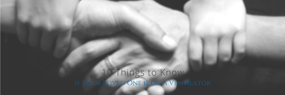 10 Things to Know if Your Loved One is On a Ventilator | NIACH